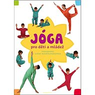 Jóga v denním životě pro děti a mládež: Pramhans svámí Mahéšvaránanda - Kniha
