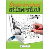 Škola kreslení stínování Krajina a zátiší - Kniha