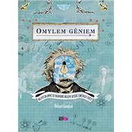 Omylem géniem: Nejvýznamnější náhodné objevy, které změnily svět - Kniha