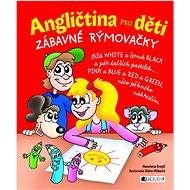 Angličtina pro děti Zábavné rýmovačky: Zábavné rýmovačky - Kniha