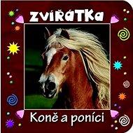 Zvířátka Koně a poníci - Kniha