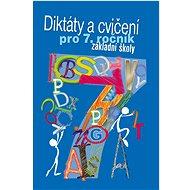 Diktáty a cvičení pro 7. ročník základní školy - Kniha