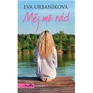 Měj mě rád - Kniha
