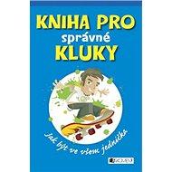 Kniha pro správné kluky - Kniha