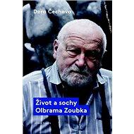 Život a sochy Olbrama Zoubka - Kniha
