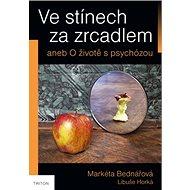 Ve stínech za zrcadlem aneb O životě s psychózou - Kniha