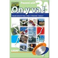 ON Y VA! 3A+3B Pracovní sešit: Francouzština pro střední školy - Kniha