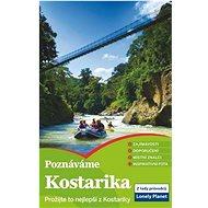 Poznáváme Kostarika: Prožijte to nejlepší z Kostariky - Kniha