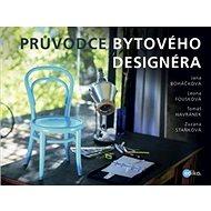 Průvodce bytového designéra - Kniha