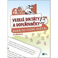 Veselé diktáty a doplňovačky 4. třída: Hurá do psího světa! - Kniha