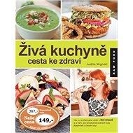 Živá kuchyně cesta ke zdraví - Kniha