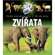Zvířata: Velká encyklopedie s 3D obrázky - Kniha