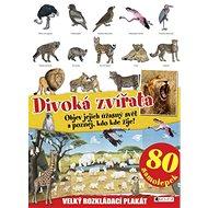 Divoká zvířata: Velký rozkládací plakát, 80 samolepek - Kniha