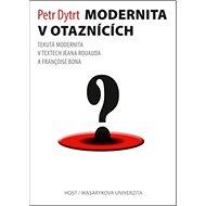 Modernita v otaznících: Tekutá modernita v textech Jeana Rouauda a Françoise Bona - Kniha
