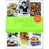 Od pondělí do pátku: Rychlé večeře do 30 minut - Kniha