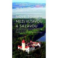 Nové toulky mezi Vltavou a Sázavou: Od Slap a Svatojánských proudů přes Lešany.... - Kniha