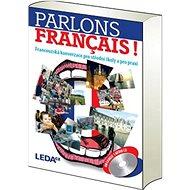 Parlons francais!: Francouzská konverzace pro střední školy a pro praxi + CD - Kniha