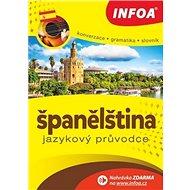 Španělština Jazykový průvodce: Konverzace Gramatika Slovník - Kniha