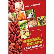 Makrobiotické těhotenství a péče o novorozeně - Kniha