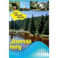 Jizerské hory Ottův turistický průvodce - Kniha