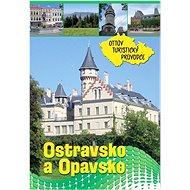 Ostravsko a Opavsko Ottův turistický průvodce - Kniha