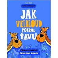 Jak velbloud potkal ťavu: česko-slovenský obrázkový slovník - Kniha