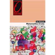 Matematika života: Odkrývání tajemství bytí - Kniha