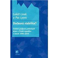 Dočasná stabilita?: Volební podpora politických stran v České republice v letech 1990-2010 - Kniha