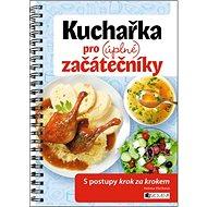 Kuchařka pro (úplné) začátečníky - Kniha