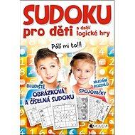 Sudoku pro děti a další logické hry: Pálí mi to!!! - Kniha