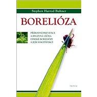 Borelióza: Přírodní prevence a bylinná léčba lymské boreliózy a jejích koinfekcí - Kniha