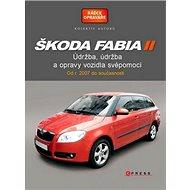 Škoda Fabia II: Fabia II Combi, Údržba a opravy automobilů svépomocí - Kniha