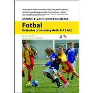 Fotbal: učebnice pro trenéry dětí (4-13let) - Kniha