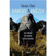 Kameny a hvězdy: Síly předků, oči kamenů, světla odjinud - Kniha
