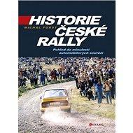 Historie české rally: Pohled do minulosti automobilových soutěží - Kniha