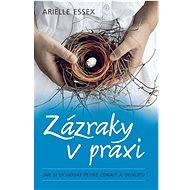 Zázraky v praxi: Jak si uchovat pevné zdraví a vitalitu - Kniha