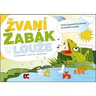 Žvaní žabák u louže: hravé logopedické písničky + CD - Kniha