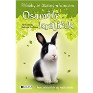 Osamělý králíček: Příběhy se šťastným koncem - Kniha