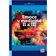 Emoce v medicíně II a III: Emoce v životním stylu člověka Úzkost, stres a životní styl - Kniha