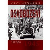 Osvobození 1945: Ottova encyklopedie - Kniha