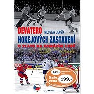 Devatero hokejových zastavení: O zlato na domácím ledě - Kniha