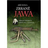 Zbraně Jawa: Zbrojní projekty firmy Ing. F. Janeček - Kniha