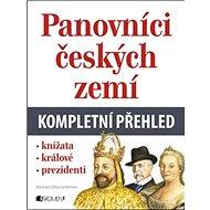 Panovníci českých zemí kompletní přehled: Knížat, králové, prezidenti - Kniha