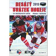 Desátý svátek hokeje: 79. mistrovství světa Praha/Ostrava - Kniha