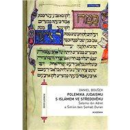 Polemika judaismu s islámem ve středověku: Šelomo ibn Adret a Šimon ben Cemach Duran - Kniha