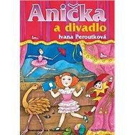 Anička a divadlo - Kniha