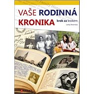 Vaše rodinná kronika krok za krokem - Kniha
