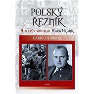 Polský řezník: Hitlerův advokát Hans Frank - Kniha