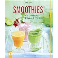 Smoothies: Čerstvé štávy z ovoce a zeleniny - Kniha