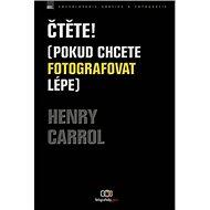 Čtěte!: (Pokud chcete fotografovat lépe) - Kniha